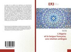 Обложка L'Algérie et la langue française, une relation ambigüe