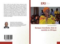 Couverture de Banque mondiale, Etat et société en Afrique