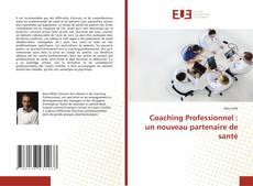 Copertina di Coaching Professionnel : un nouveau partenaire de santé