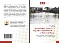 Bookcover of Télédétection et SIG dans la gestion des inondations urbaines à Douala