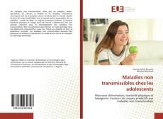 Bookcover of Maladies non transmissibles chez les adolescents