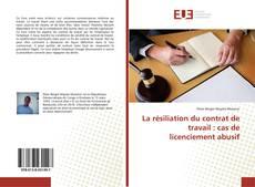 Bookcover of La résiliation du contrat de travail : cas de licenciement abusif