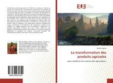 Couverture de La transformation des produits agricoles