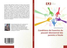 Bookcover of Conditions de l'exercice du pouvoir décisionnel des parents à l'école