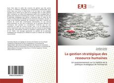 Bookcover of La gestion stratégique des ressource humaines