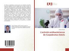 L'activité antibactérienne de Carpobrotus Edulis kitap kapağı