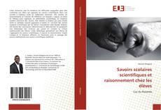 Bookcover of Savoirs scolaires scientifiques et raisonnement chez les élèves