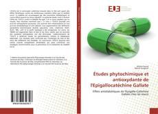 Bookcover of Études phytochimique et antioxydante de l'Epigallocatéchine Gallate