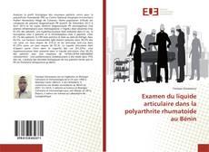 Examen du liquide articulaire dans la polyarthrite rhumatoide au Bénin的封面