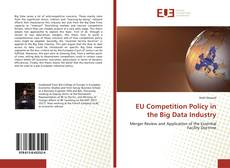 Couverture de EU Competition Policy in the Big Data Industry