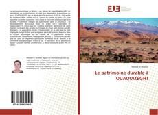Portada del libro de Le patrimoine durable à OUAOUIZEGHT