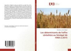 Buchcover von Les déterminants de l'offre céréalière au Sénégal de 1960 à 2015