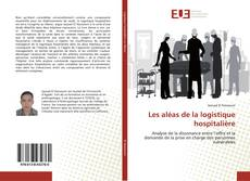 Bookcover of Les aléas de la logistique hospitalière
