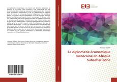 La diplomatie économique marocaine en Afrique Subsaharienne kitap kapağı
