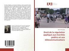 Обложка Droit de la régulation appliqué aux marchés publics et aux télécommunications