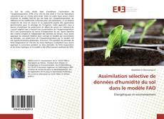 Assimilation sélective de données d'humidité du sol dans le modèle FAO kitap kapağı