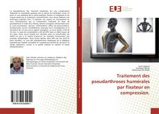 Bookcover of Traitement des pseudarthroses humérales par fixateur en compression.