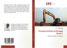 Couverture de Travaux miniers et forages Tome I: