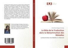 Bookcover of Le Rôle de la Traduction dans la Dénomination des Maladies