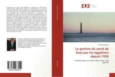 Bookcover of La gestion du canal de Suez par les égyptiens depuis 1956