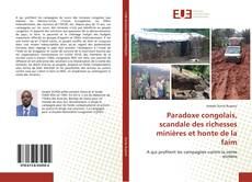 Couverture de Paradoxe congolais, scandale des richesses minières et honte de la faim
