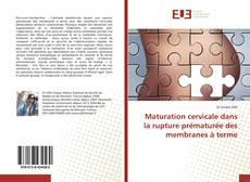 Couverture de Maturation cervicale dans la rupture prématurée des membranes à terme