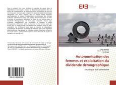 Buchcover von Autonomisation des femmes et exploitation du dividende démographique