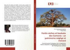 Buchcover von Forêts sèches et baobabs des Comores : un patrimoine négligé et menacé