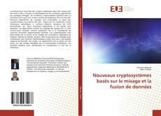 Borítókép a  Nouveaux cryptosystèmes basés sur le mixage et la fusion de données - hoz