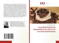 Bookcover of La problématique de l'exportation de café sur la vie socio-économique