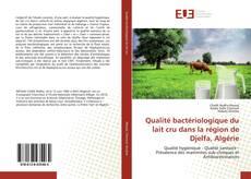 Copertina di Qualité bactériologique du lait cru dans la région de Djelfa, Algérie