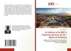 Copertina di Le Vatican et la RDC à l'épreuve du bras de fer : Église et Politique