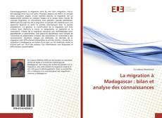 Couverture de La migration à Madagascar : bilan et analyse des connaissances