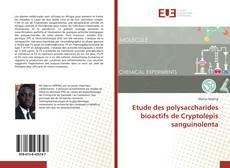 Copertina di Etude des polysaccharides bioactifs de Cryptolepis sanguinolenta