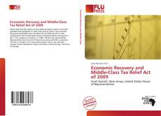 Bookcover of Economic Recovery and Middle-Class Tax Relief Act of 2009