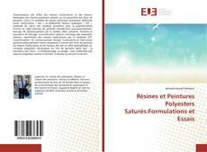 Bookcover of Résines et Peintures Polyesters Saturés:Formulations et Essais