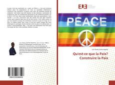 Couverture de Qu'est-ce que la Paix? Construire la Paix