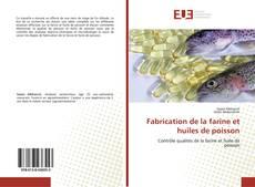 Bookcover of Fabrication de la farine et huiles de poisson
