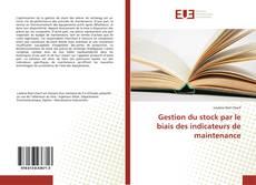 Couverture de Gestion du stock par le biais des indicateurs de maintenance