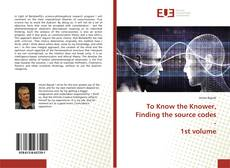 Обложка To Know the Knower, Finding the source codes - 1st volume