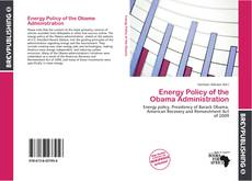 Bookcover of Energy Policy of the Obama Administration
