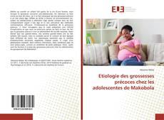 Couverture de Etiologie des grossesses précoces chez les adolescentes de Makobola