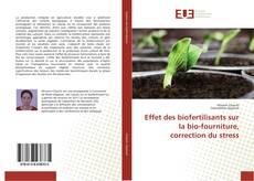 Copertina di Effet des biofertilisants sur la bio-fourniture, correction du stress