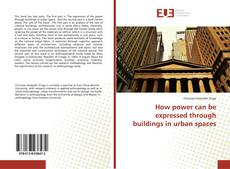 Bookcover of How power can be expressed through buildings in urban spaces