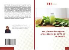 Buchcover von Les plantes des régions arides source de santé et de beauté