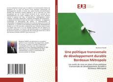 Capa do livro de Une politique transversale de développement durable Bordeaux Métropole