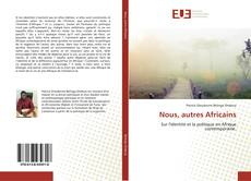 Bookcover of Nous, autres Africains
