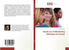 Couverture de Etude sur le Marketing Ethnique en France