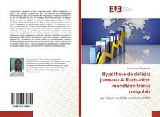 Hypothèse de déficits jumeaux & fluctuation monétaire francs congolais的封面