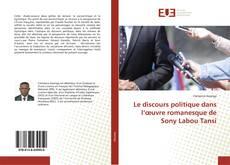 Bookcover of Le discours politique dans l'œuvre romanesque de Sony Labou Tansi